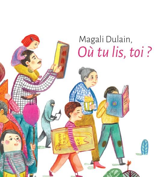 Magali Dulain - Où tu lis, toi ?